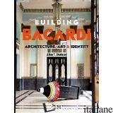 BUILDING BACARDI - ALLAN T. SHULMAN