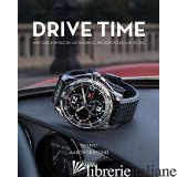 DRIVE TIME - AARON SIGMOND WITH FOREWOOD BY JAY LENO AND ESSAYS BY ELVIS MITCHELL AND ARIEL A