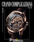 GRAND COMPLICATIONS VOL. XII - TOURBILLON INTERNATIONAL
