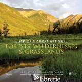AMERICA'S GREAT NATIONAL FORESTS, WILDERNESSES, AND GRASSLANDS - CHAR MILLER WITH PHOTOGRAPHY BY TIM PALMER, FOREWORD BY BILL MCKIBBEN, AND IN AS