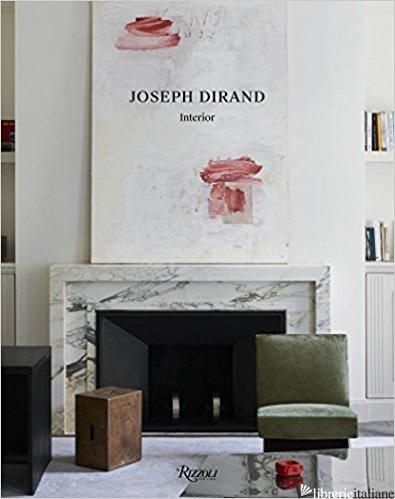 Joseph Dirand: Interiors - Dirand