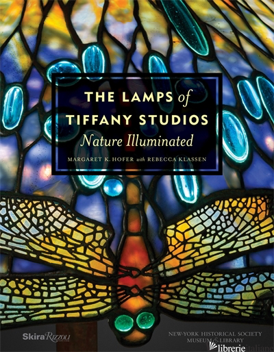 THE LAMPS OF TIFFANY STUDIOS - HOFER, MARGARET K.