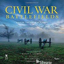 CIVIL WAR BATTLEFIELDS - GILBERT, DAVID T.