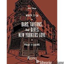 Bars, Taverns, and Dives New Yorkers Love - Tebeau, John