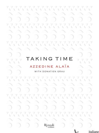 Taking Time - Azzedine Ala?with Donatien Grau