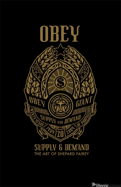 OBEY: Supply and Demand - Fairey, Shepard