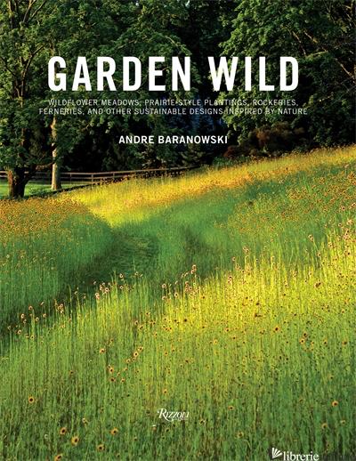 Garden Wild - Baranowski, Andre