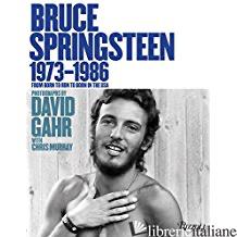 Bruce Springsteen 1973-1986 - Gahr, David