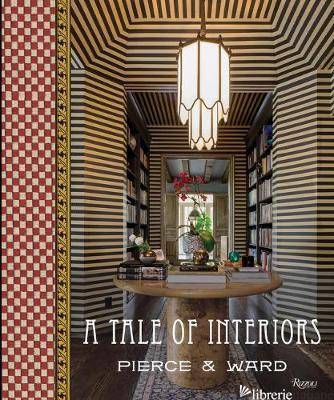 A Tale of Interiors - Pierce, Louisa-