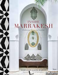 Inside Marrakesh - Meryanne Loum-Martin; photography by Jean Cazals