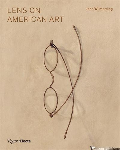 Lens on American Art - John Wilmerding; in conjunction with Shelburne Museum, VT