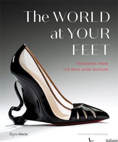 The World at Your Feet - Elizabeth Semmelhack