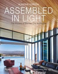 Assembled in Light - Alastair Gordon; foreword by Pilar Viladas