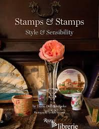 Stamps Stamps - Diane Dorrans Saeks; photography by Kate Stamps; foreword by Pilar Viladas
