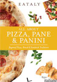 Eataly: All About Pizza, Pane & Panini - Eataly