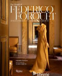 Federico Forquet: A Life in Style - Hamish Bowles; photography by Guido Taroni; contributions by Allegra Caracciolo