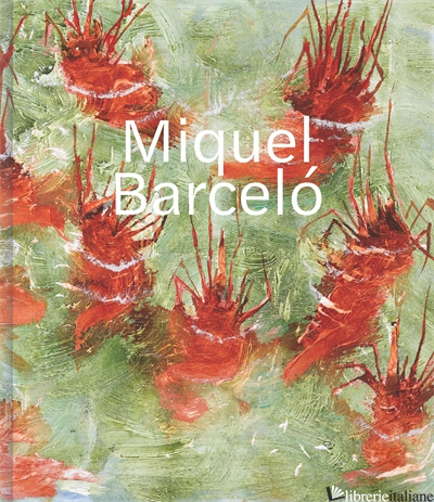 Miquel Barcelo - ACQUAVELLA GALLERIES