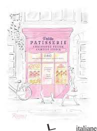 Petite Patisserie - Christophe Felder and Camille Lesecq