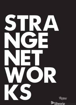 Strange Networks - Thom Mayne; With essays by Stefano Casciani, Sir Peter Cook, Craig Hodgetts, and