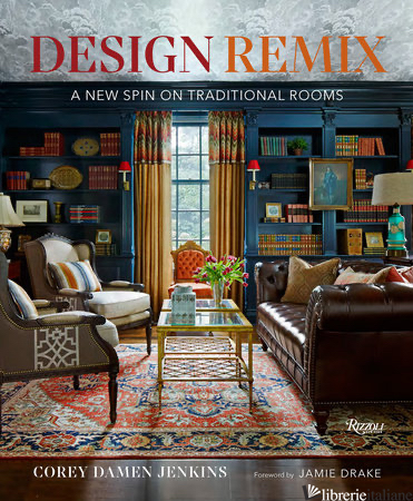Design Remix - Corey Damen Jenkins; Foreword by Jamie Drake
