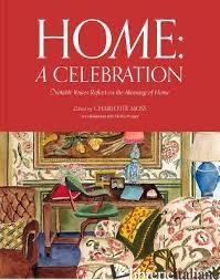 Home: A Celebration - Moss, Charlotte