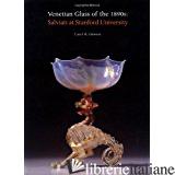 VENETIAN GLASS IN THE 1890S - Carol M. Osborne