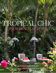 Tropical Chic: Palm Beach at Home - JENNIFER ASH RUDICK