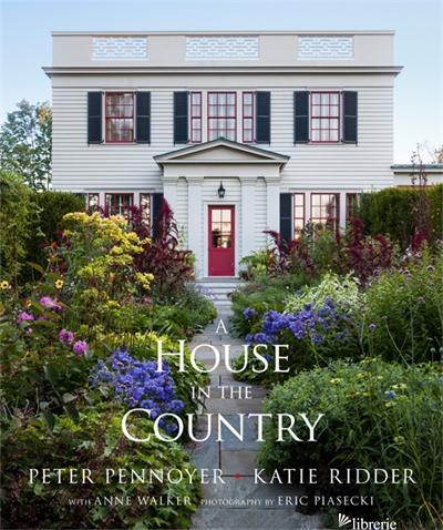 HOUSE IN THE COUNTRY. EDIZ. ILLUSTRATA (A) - PENNOYER PETER; RIDDER KATIE