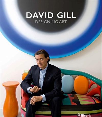David Gill: Designing Art - Gill David
