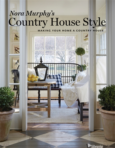Nora Murphy's Country House Style: -