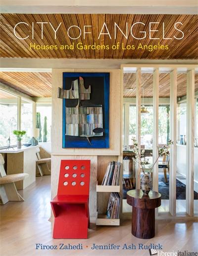 City of Angels: Houses and Gardens - Ash Rudick Jennifer