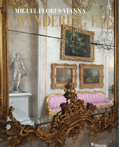 A Wandering Eye - Flores-Vianna Miguel