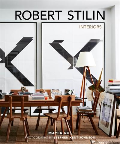 Robert Stilin: Interiors - Stilin Robert
