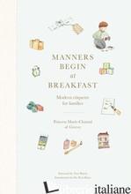 Manners Begin at Breakfast - MARIE-CHANTAL OF GREECE
