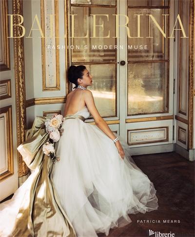 Ballerina: Fashion's Modern Muse - Mears Jacob