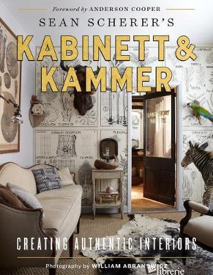 Kabinett & Kammer: Creating Authentic Interiors - Sean Scherer and William Abranowicz