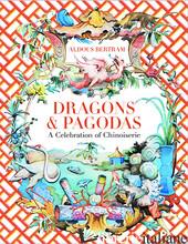 DRAGONS & PAGODAS - Bertram, Aldous