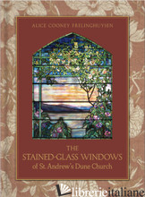 The Stained-Glass Windows of St. Andrew's Dune Church - Cooney Frelinghuysen, Alice
