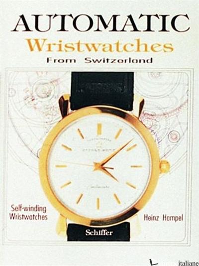 Automatic Wristwatches from Switzerland - HEINZ HAMPEL