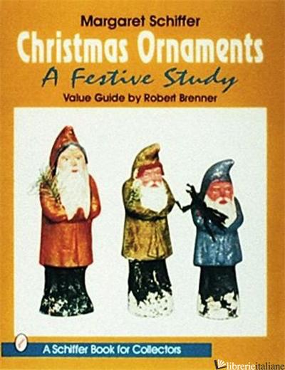 Christmas Ornaments - Margaret B. Schiffer