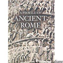 A Profile of Ancient Rome - Flavio Conti