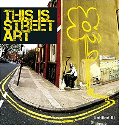 Untitled III. This is Street Art - Gary Shove