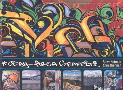 BAY AREA GRAFFITI - ROTMAN; BRENNAN
