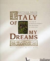 Italy Of My Dreams - MATTHEW WHITE