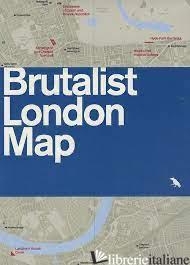 Brutalist London Map - Billings, Henrietta E Phipps, Simon