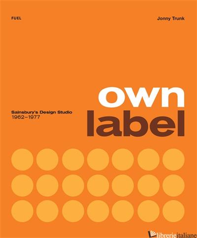 Own Label: Sainsbury's Design Studio: 1962 - 1977 - Trunk Jonny