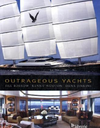 OUTRAGEOUS YACHTS - JILL BOBROW; KENNY WOOTON