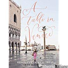 A Table in Venice - Skye McAlpine