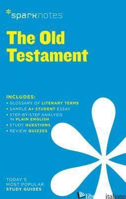 OLD TESTAMENT BY ANONYMOUS, THE - SPARKNOTES EDITORS