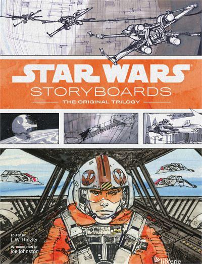 STAR WARS STORYBOARDS: THE ORIGINAL TRILOGY  - J.W.